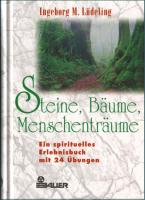I.M. Lüdeling: Steine, Bäume, Menschenträume